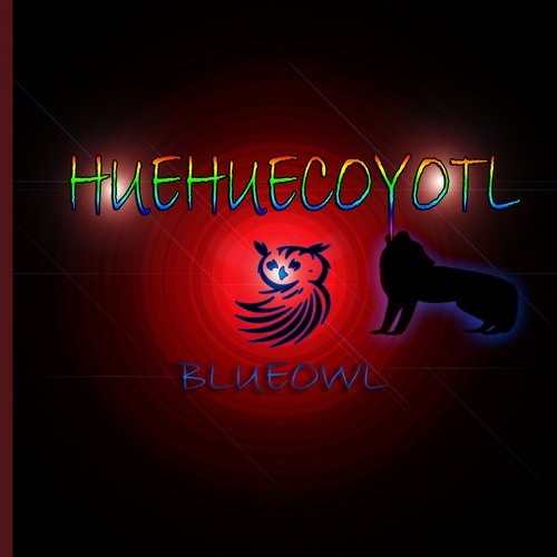BlueOwl - Huehuecoyotl [AM2132]
